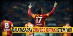 Galatasaray zirvede ortak istemiyor