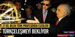 27 Dil bilen Türk Profesörün Eserleri Türkçeleşmeyi bekliyor