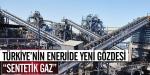 Türkiyenin enerjide yeni gözdesi