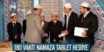 180 vakit namaza tablet hediye