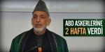 Karzai ABD askerlerine 2 hafta verdi