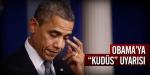 Obamaya Kudüs uyarısı