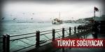 Türkiyeye 3 günlük kış geliyor