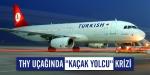 """THY uçağında """"kaçak yolcu"""" krizi"""
