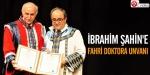 İbrahim Şahine fahri doktora unvanı
