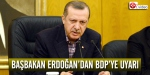 Başbakandan BDPye uyarı