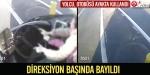 Şoför bayıldı, yolcu ayakta kullandı