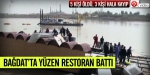 Bağdatta yüzen restoran battı: 5 ölü