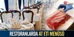 Restoranlarda at eti menüsü