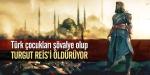 """""""Turgut Reisi öldür, ödülü kazan"""""""