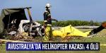 Avustralyada helikopter kazası: 4 ölü