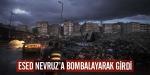 Esed Nevruzu bomba atarak kutladı!