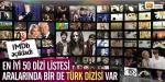 En iyi 50 dizi arasında bir Türk dizisi de var