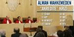 "Alman mahkemeden ""akredite"" krizi"