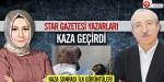 Star Gazetesi yazarları kaza geçirdi