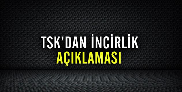 """TSKdan """"İncirlik"""" açıklaması"""
