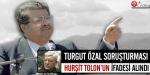 Hurşit Tolona Turgut Özal sorgusu