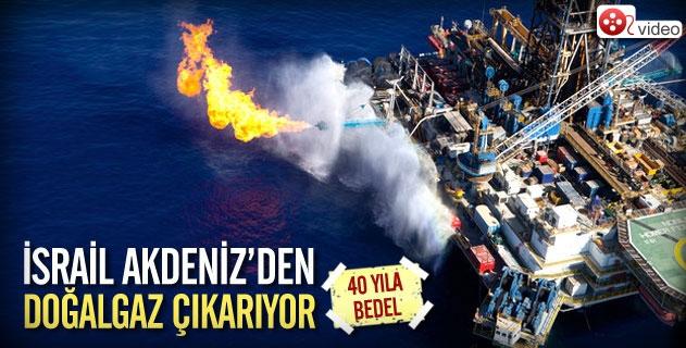İsrail Akdenizden doğalgaz çıkarıyor