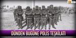 Dünden bugüne Türk polisi