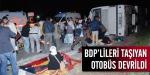 BDPlileri taşıyan otobüs devrildi