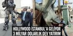 Hollywood İstanbula geliyor