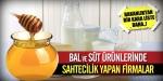Bal ve süt ürünlerinde sahtecilik yapan firmalar