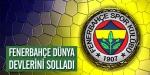 Fenerbahçe dünya devlerini solladı!