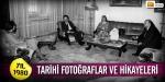 Tarihi fotoğraflar ve hikayeleri