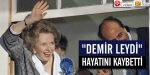 """""""Demir Leydi"""" hayatını kaybetti"""