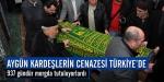 Aygün kardeşlerin cenazesi Türkiyede