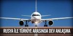 Rusya ve Türkiye arasında dev anlaşma