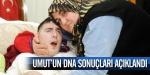 Umutun DNA sonuçları açıklandı