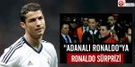 """Adanalı Ronaldo""ya Ronaldo sürprizi"