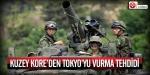 Kuzey Koreden Tokyoyu vurma tehdidi!