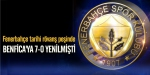 Fenerbahçe Benficaya 7-0 yenilmişti