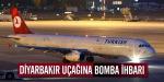 Diyarbakır uçağına bomba ihbarı