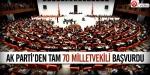 AK Partiden tam 70 milletvekili başvurdu
