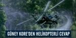 Güney Koreden helikopterli cevap