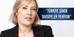 Türkiye, şimdi tavsiyeler veriyor