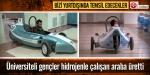 Öğrenciler hidrojenle çalışan otomobil üretti