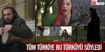 Tüm Türkiye o türküyü söyledi