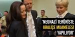 Neonazi teröriste kraliçe muamelesi yapılıyor
