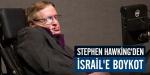 Stephen Hawkingden İsraile boykot