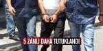 5 zanlı daha tutuklandı