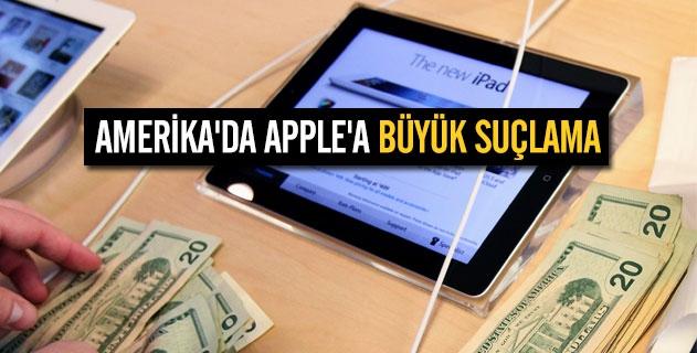 Amerika'da Apple'a büyük suçlama