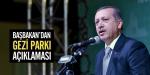 Başbakandan Gezi Parkı açıklaması