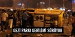 Gezi Parkı gerilimi sürüyor