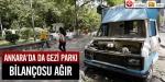 Ankarada da Gezi Parkı bilançosu ağır