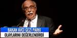 Bakan Avcı Gezi Parkı olaylarını değerlendirdi