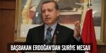 Başbakan Erdoğandan Suriye mesajı